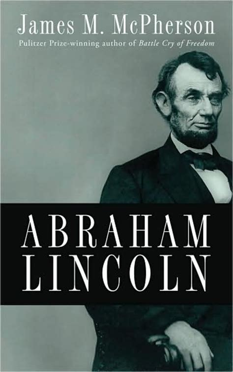 abraham lincoln biography review abraham lincoln by james mcpherson a review philip
