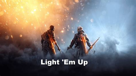 light em up light em up battlefield 1 gmv