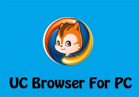 uc browser for apk uc browser for pc updownload free software