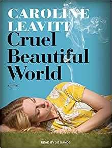 beautifully cruel books cruel beautiful world caroline leavitt sands xe