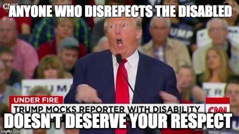 Disabled Meme - trump mocking disabled imgflip