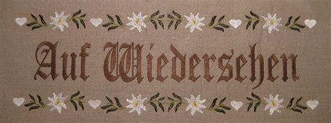 Auf Wiedersehen by German Auf Wiedersehen Goodbye Edelweiss Flowers