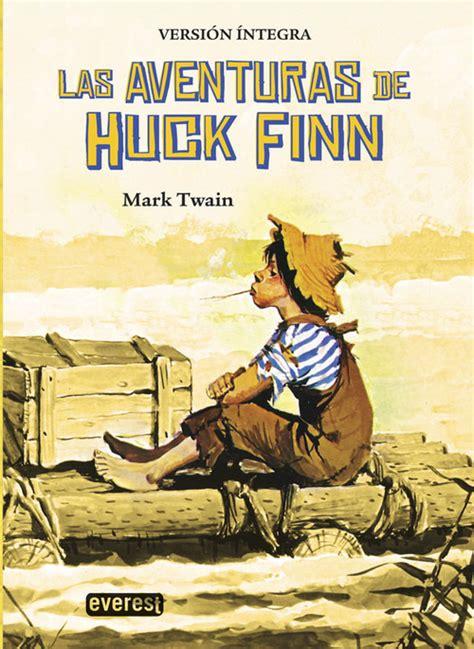 libro las aventuras de huk las aventuras de huck finn twain mark sinopsis del libro rese 241 as criticas opiniones