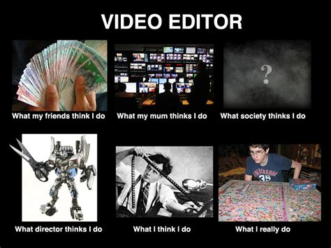 Editor Memes - image 251339 what people think i do what i really
