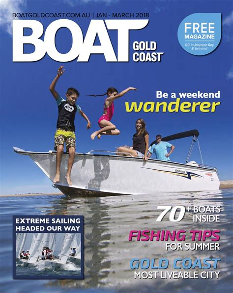boat manufacturers gold coast boat gold coast magazine jan march 2018 by boat gold