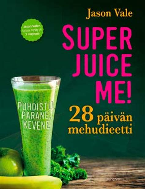 What Is The 28 Jason Vale Detox Like by Jason Vale Superjuice Me 28 P 228 Iv 228 N Mehudieetti