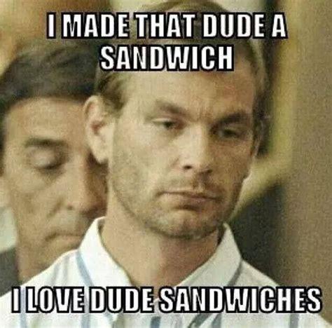Jeffrey Dahmer Memes - 84 best serial killer memes images on pinterest jokes pranks and entertaining