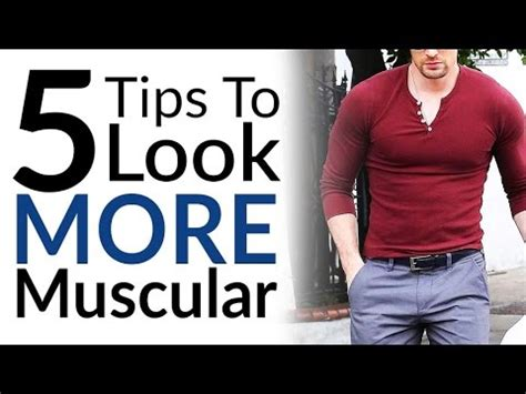 8 Fashion Tips For A More Look by 5 Tips To Look More Muscular Dress For