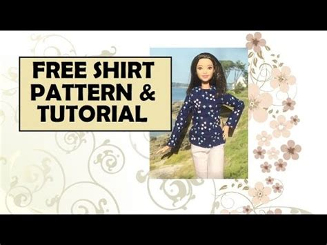 youtube shirt pattern tall barbie free shirt pattern and tutorial youtube
