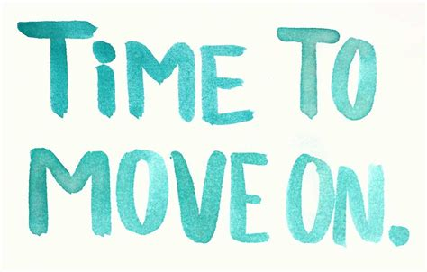 Move And by 45 Best Move On Sayings Quotes Images Photos