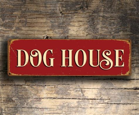 Dog House Sign Classic Metal Signs