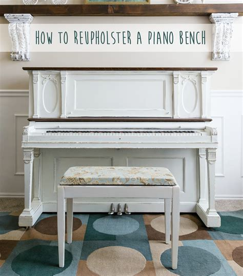 how to recover a bench how to reupholster a piano bench u create