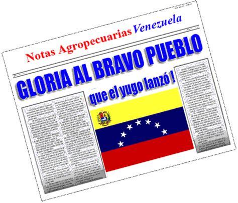 daniel jimenez venezuela gloria al bravo pueblo notas agropecuarias venezuela gloria al bravo pueblo que