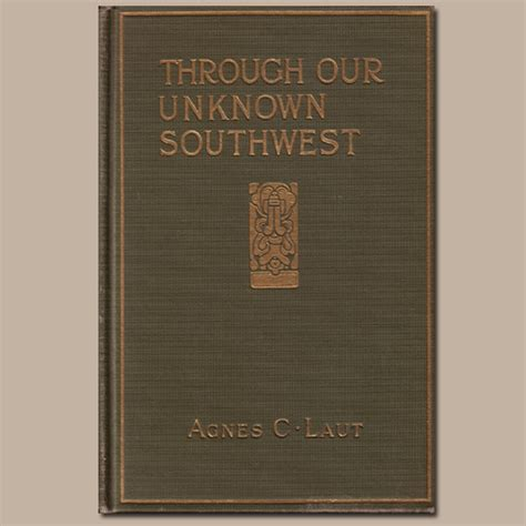 through our unknown southwest the of the united states known and unappreciated the home of the cliff dweller and the hopi the lure of the painted desert classic reprint books book southwest indian contemporary book european