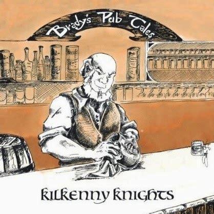 Kilkenny Folk Tales review kilkenny knights quot brady s pub tales quot 2014