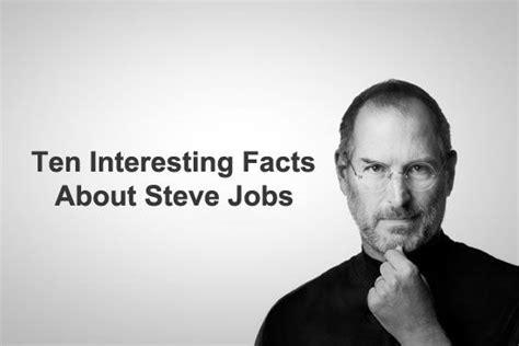 interesting facts steve jobs biography ten interesting facts about steve jobs social media