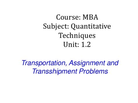 Mba Units by Mba I Qt Unit 1 2 Transportation Assignment And