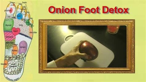 Detox Your With Onions by Foot Detox