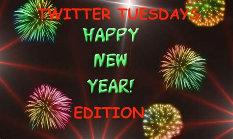 new year edition tuesdays new year resolutions not so much edition