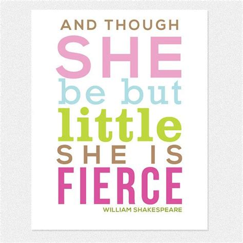 and though he be little and though she be but little she is fierce
