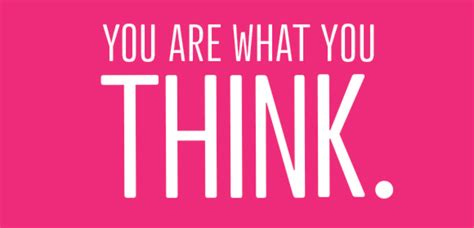 You Are What You Think by How Self Esteem Affects Your You Are What You Think