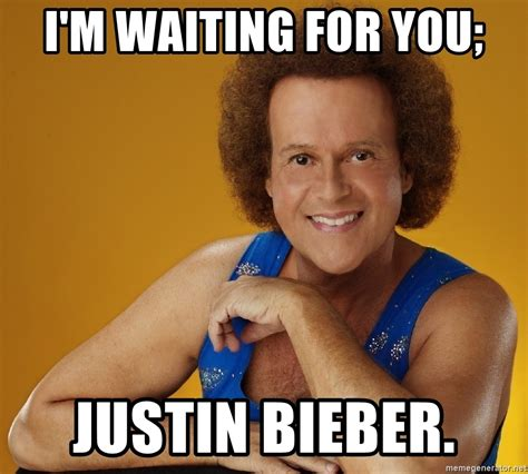 Gay Memes - i m waiting for you justin bieber gay richard simmons