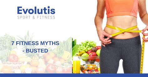 7 Fitness Myths That Really Are True by Evolutis Evolutis