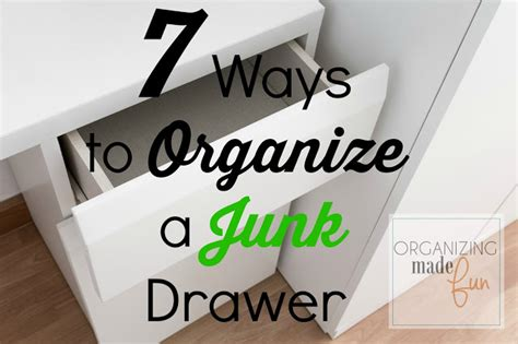 7 Ways To Organize by 7 Ways To Organize A Junk Drawer Organizing Made 7