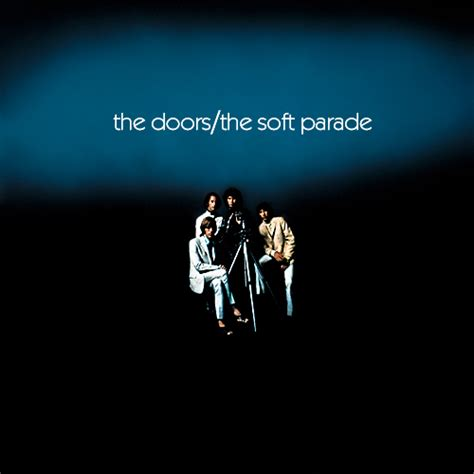 The Doors The Soft Parade the doors the soft parade 1969 lyricwikia wikia