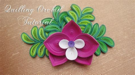 paper quilling orchid tutorial quilling orchid flower v2 tutorial diy paper orchid