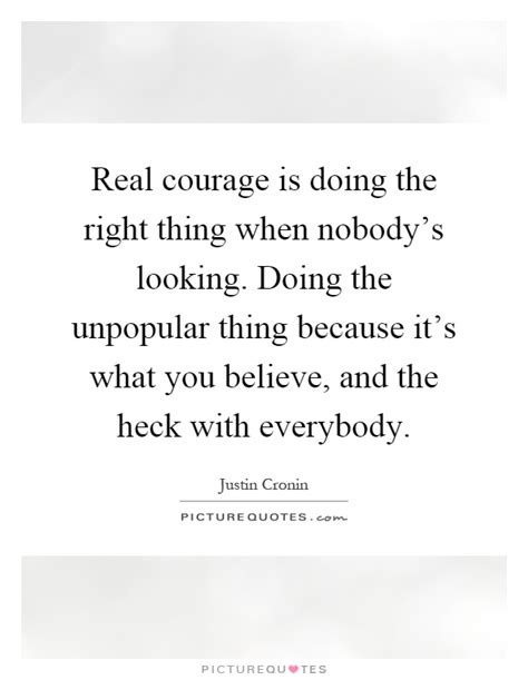 Still Searching For The Real Thing by Real Courage Is Doing The Right Thing When Nobody S