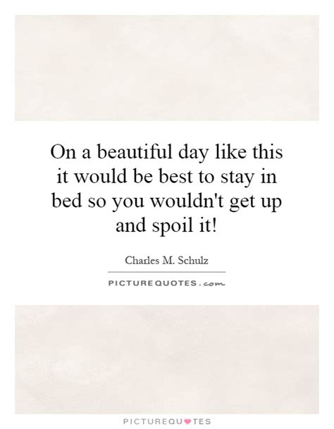 bed quotes stay in bed quotes quotesgram