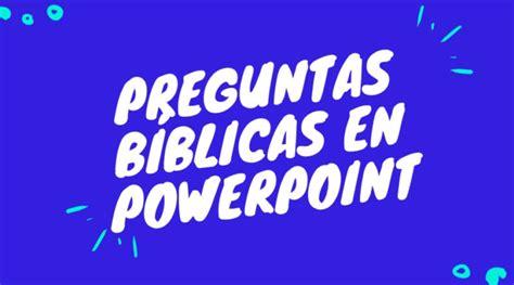 preguntas biblicas para jovenes en power point power point