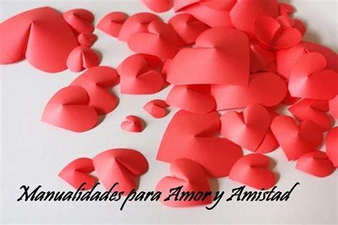 manualidades para dia del amor y la amistad manualidades para el d 237 a del amor y la amistad el