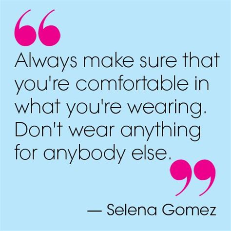 I What Youre Wearing Dita by Always Make Sure That You Re Comfortable In What You Re