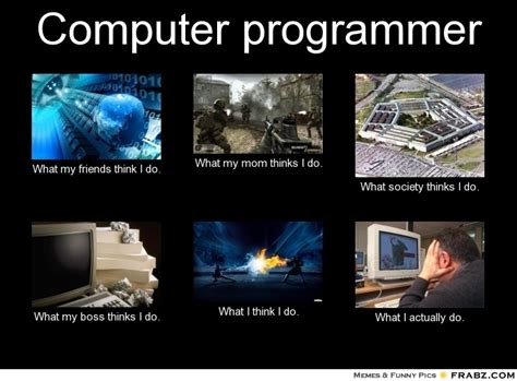 Programming Memes - computer programmer what i do meme