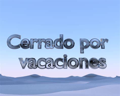 imagenes cerrado x vacaciones cerrado por vacaciones piziadas gr 225 ficas