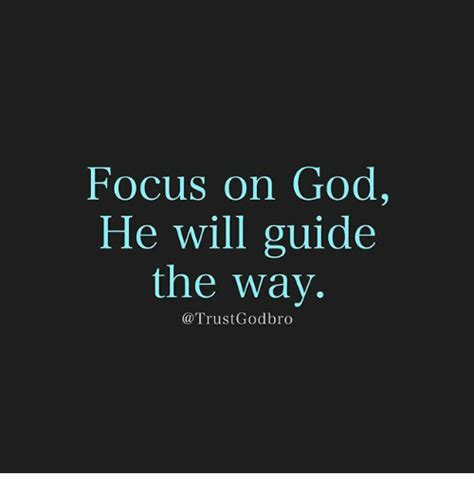 is he on me a s guide to and relationship books focus on god he will guide the way god meme on sizzle