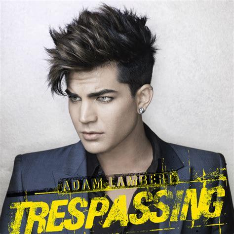 adam lambert trespassing is a of fanmade covers adam lambert