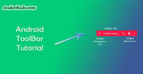 android toolbar android toolbar androhubandrohub