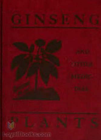 ginseng and other medicinal plants a book of valuable information for growers as well as collectors of medicinal roots barks leaves etc classic reprint books ginseng and other medicinal plants a book of valuable