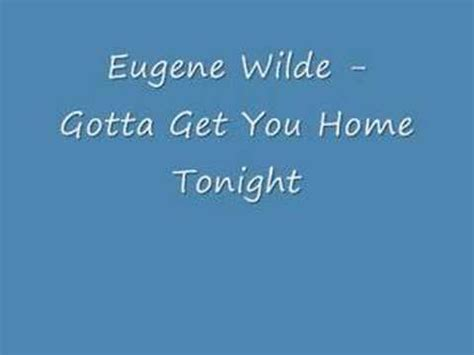 eugene wilde gotta get you home tonight hd