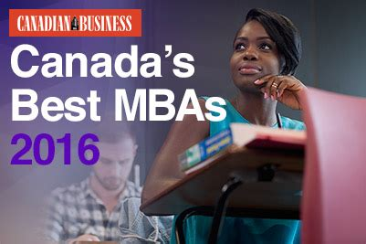 Mba For Non Business Majors Canada by Canada S Best Mbas 2016 The Complete Guide