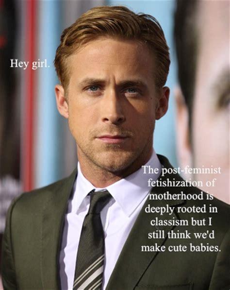 Ryan Gosling Feminist Memes - hey girl who needs feminism feminism as a meme dpi
