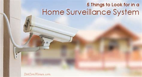 5 things to look for in a home surveillance system dot