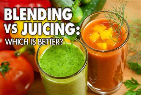 Smoothies Vs Juicing For Detox by Blending Vs Juicing Which Is Better Health News From