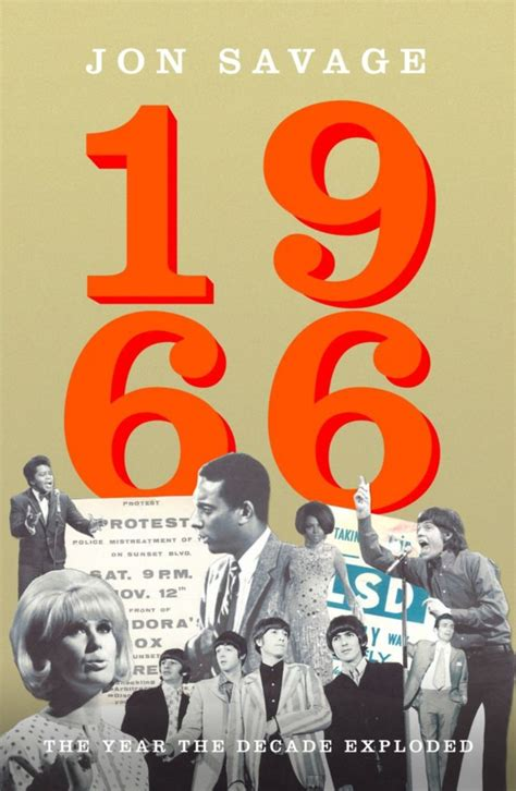 1966 the year the review jon savage 1966 the year the decade exploded classic rock magazin