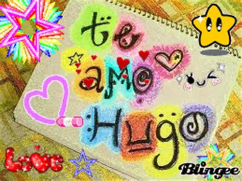 imagenes te amo hugo te amo hugo fotograf 237 a 131549517 blingee com