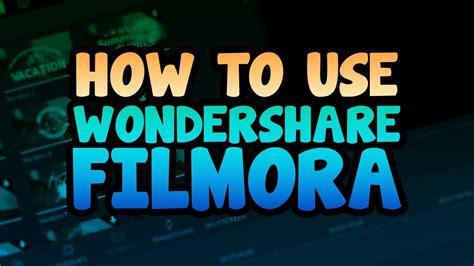 tutorial do wondershare filmora how to use wondershare filmora video editor youtube