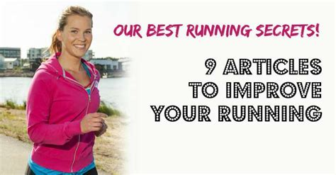 9 tips to improve running 9 articles to improve your running